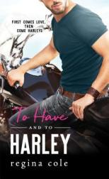 to have and to harley